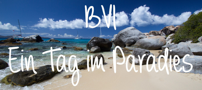 British Virgin Islands: Ein Tag im Paradies
