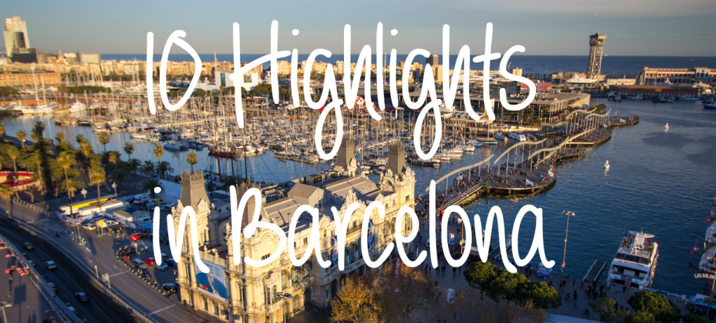 10 Highlights in Barcelona