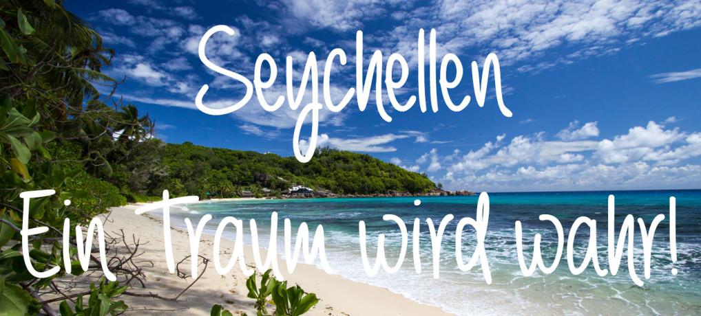Ein Traum wird wahr: die Seychellen!