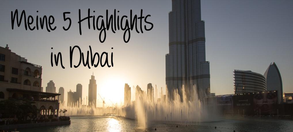 Meine 5 Highlights in Dubai