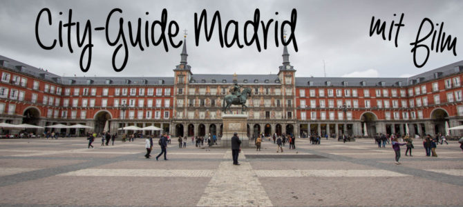 City-Guide Madrid – mit Reisefilm