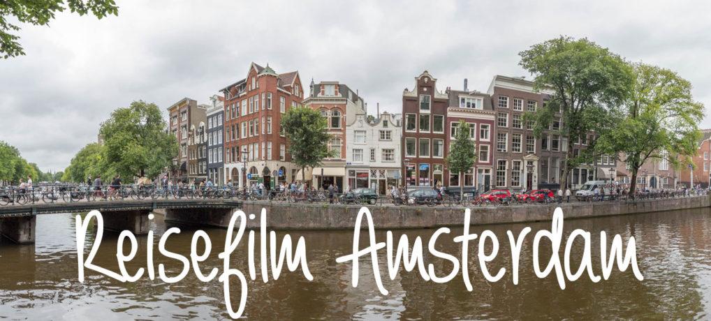 Mein Reisefilm: Ein Wochenende in Amsterdam