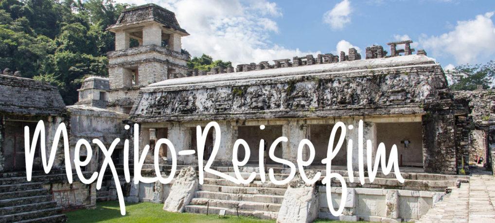 Mein Reisefilm: Rundreise durch den Süden Mexiko's