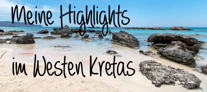 Meine Highlights im Westen Kretas