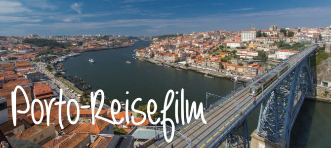 Mein Reisefilm: Ein Wochenende in Porto